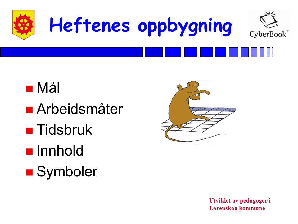 Heftenes oppbygning Mål Arbeidsmåter Tidsbruk Innhold Symboler