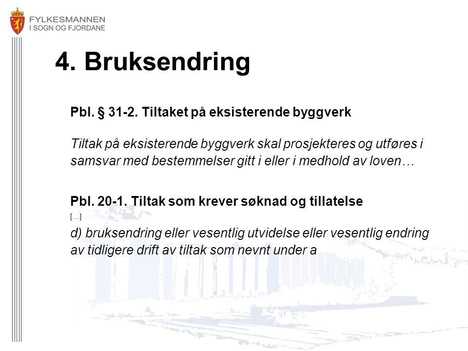 4. Bruksendring Pbl. § 31-2. Tiltaket på eksisterende byggverk