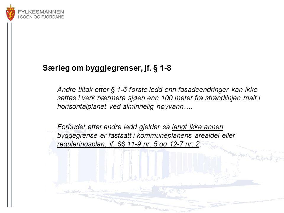 Særleg om byggjegrenser, jf. § 1-8