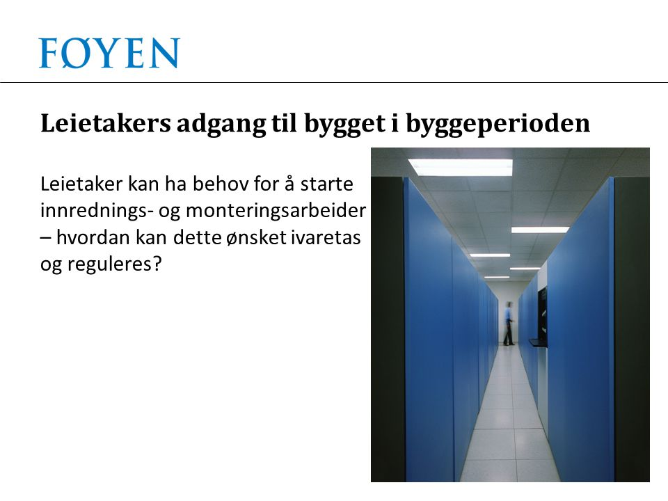 Leietakers adgang til bygget i byggeperioden