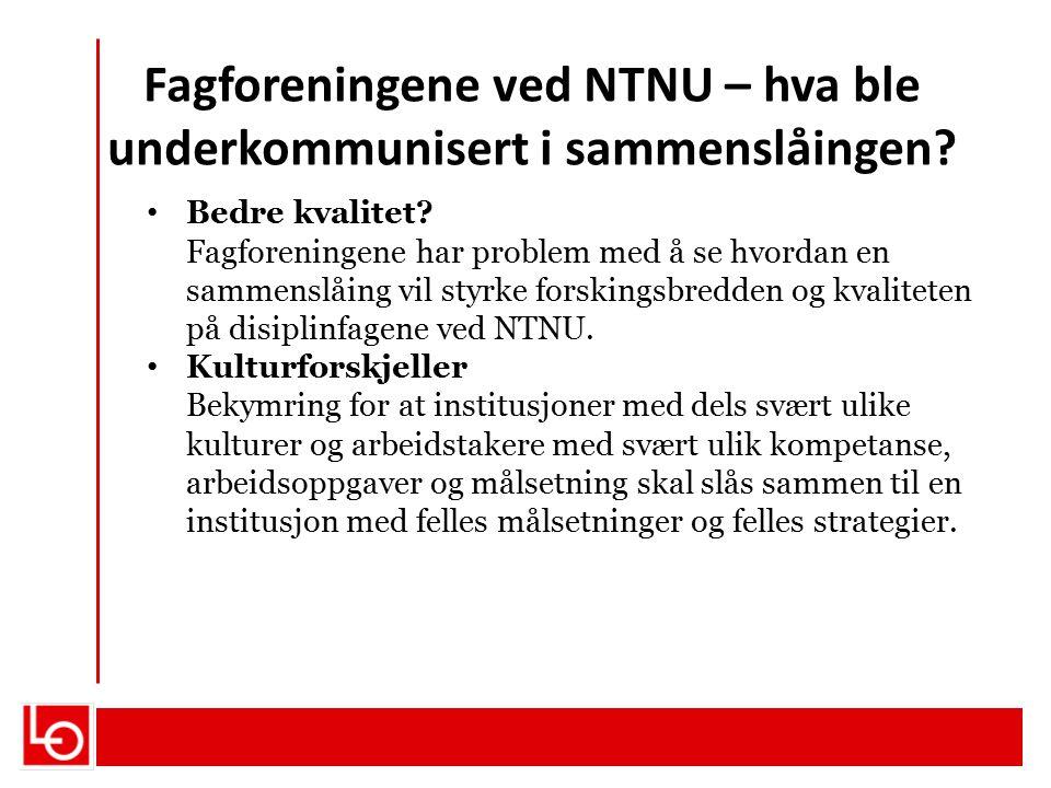 Fagforeningene ved NTNU – hva ble underkommunisert i sammenslåingen