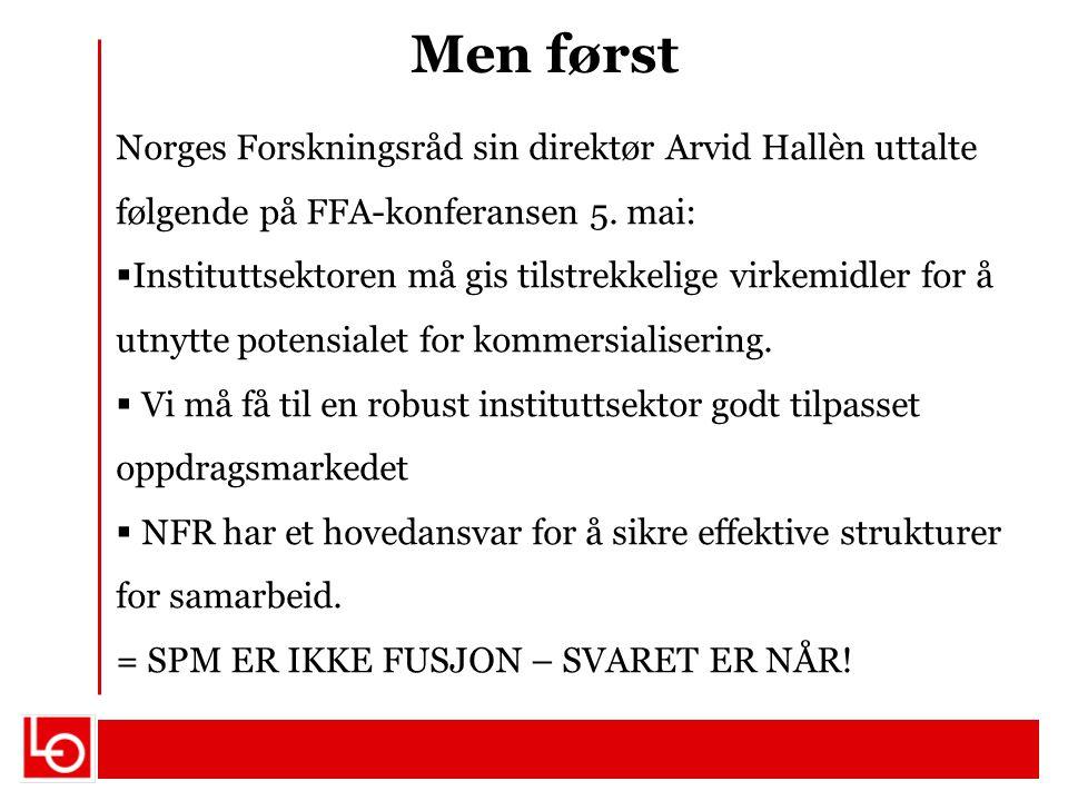 Men først Norges Forskningsråd sin direktør Arvid Hallèn uttalte følgende på FFA-konferansen 5. mai: