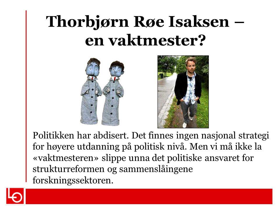 Thorbjørn Røe Isaksen – en vaktmester