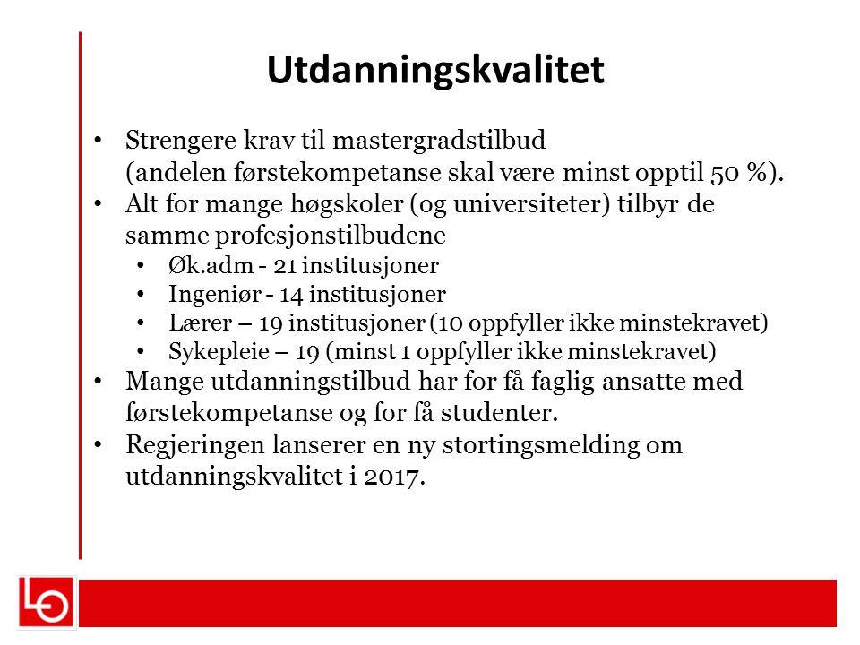 Utdanningskvalitet Strengere krav til mastergradstilbud (andelen førstekompetanse skal være minst opptil 50 %).