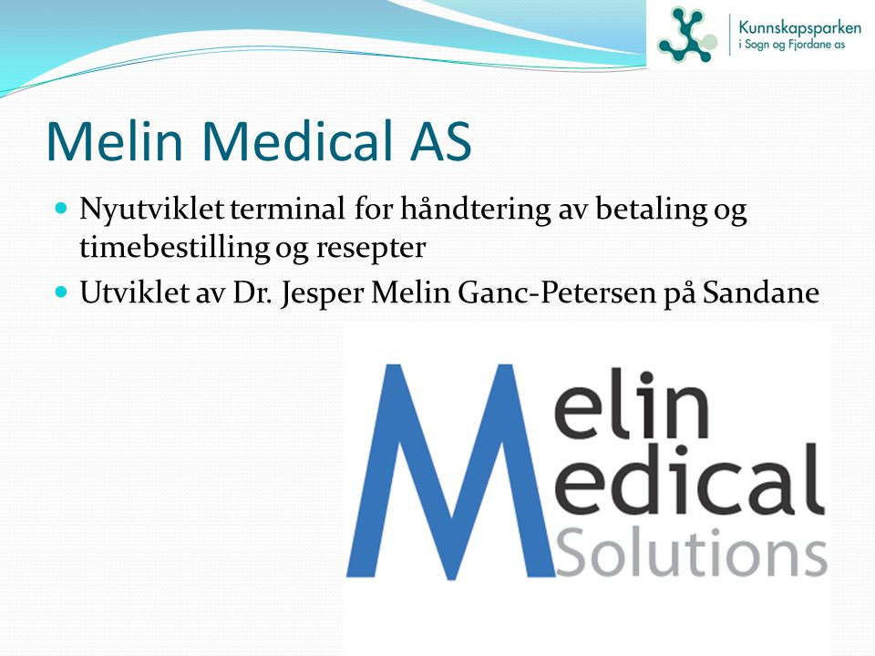 Melin Medical AS Nyutviklet terminal for håndtering av betaling og timebestilling og resepter.