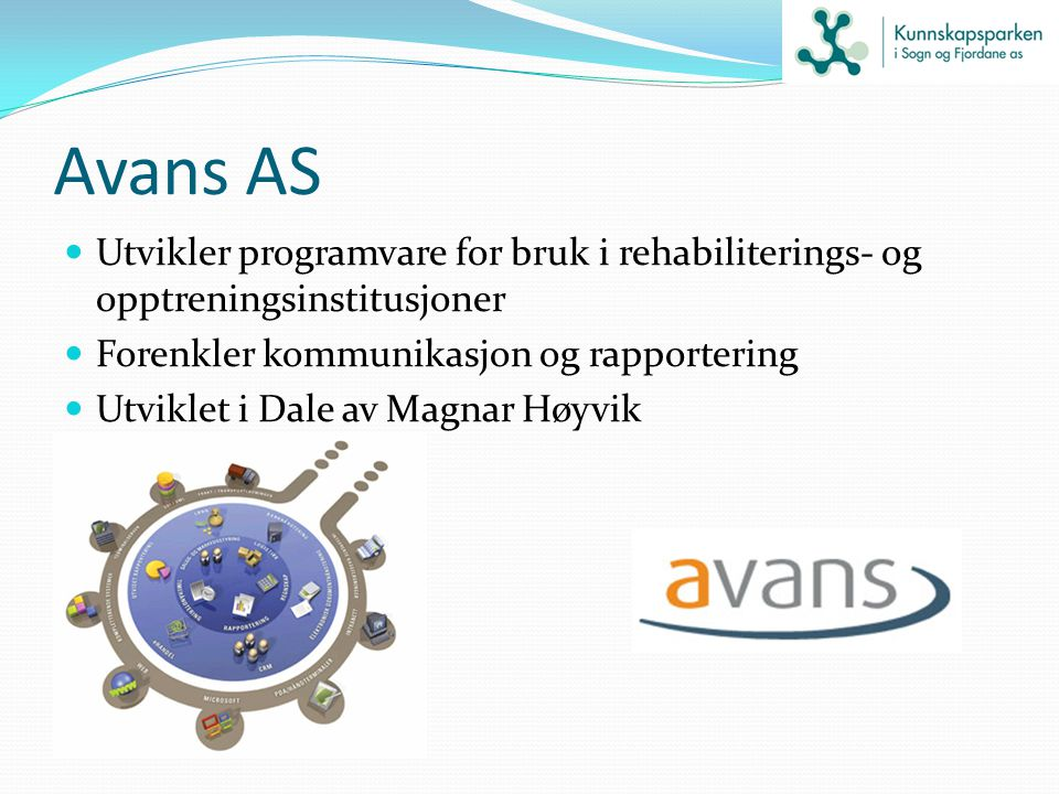 Avans AS Utvikler programvare for bruk i rehabiliterings- og opptreningsinstitusjoner. Forenkler kommunikasjon og rapportering.