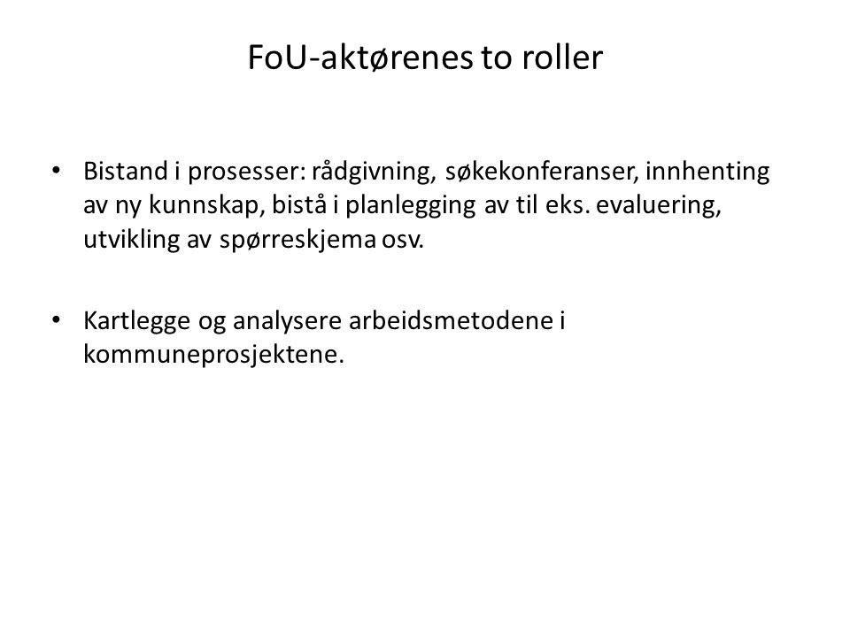 FoU-aktørenes to roller