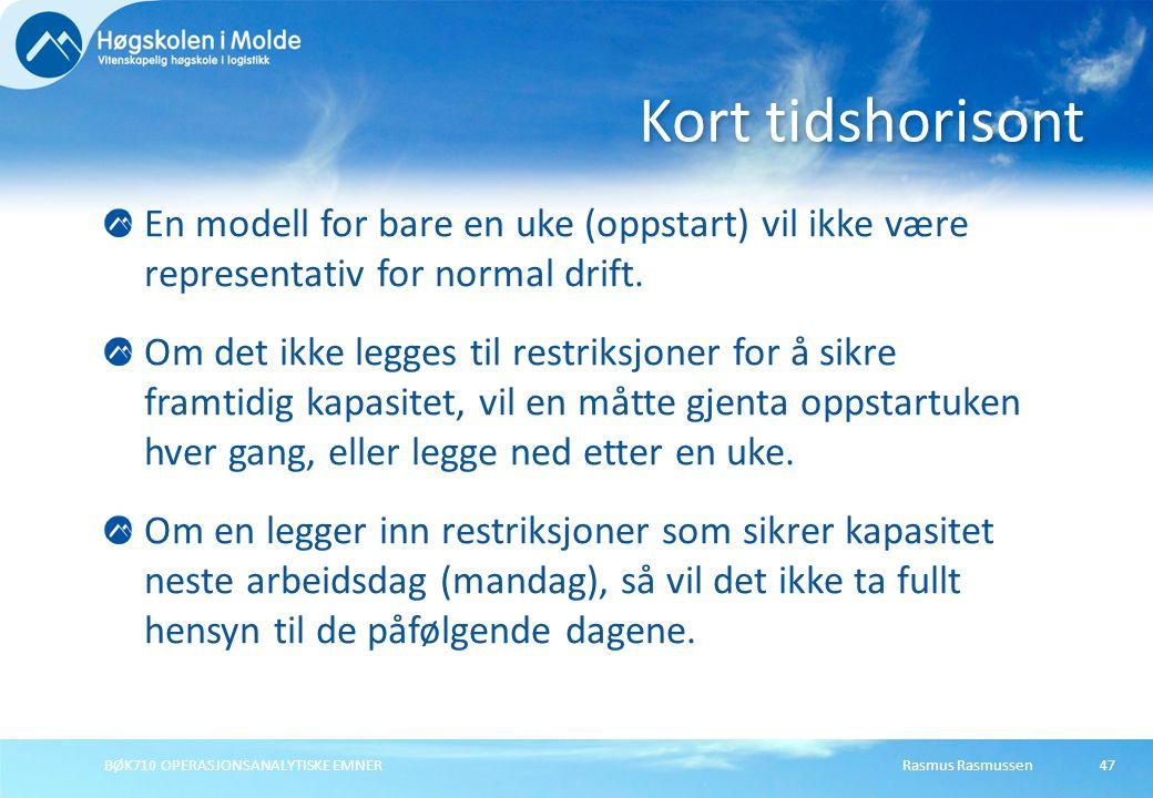 Kort tidshorisont En modell for bare en uke (oppstart) vil ikke være representativ for normal drift.