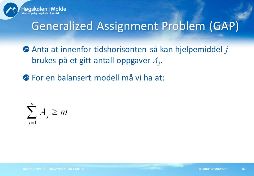 Generalized Assignment Problem (GAP)