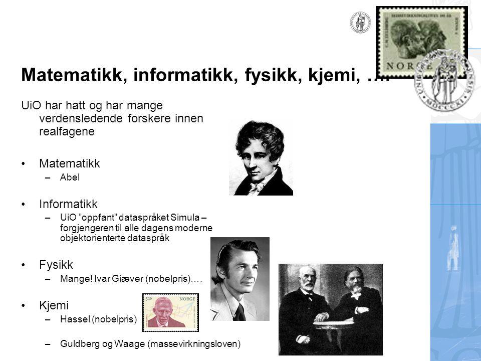 Matematikk, informatikk, fysikk, kjemi, ….