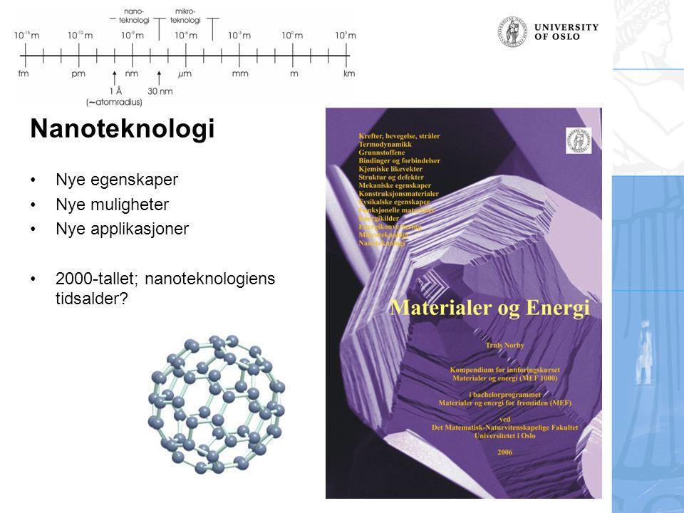 Nanoteknologi Nye egenskaper Nye muligheter Nye applikasjoner