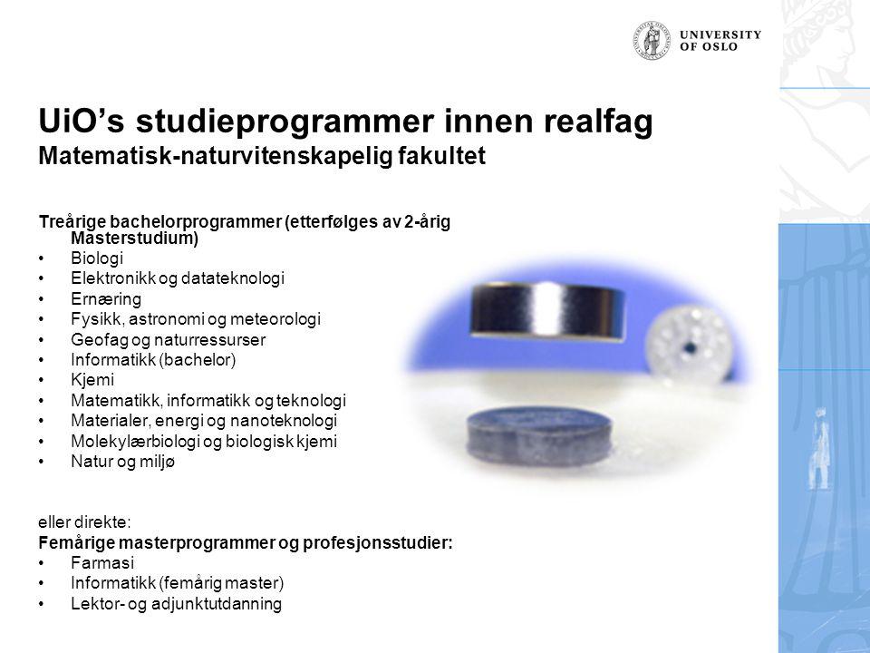 UiO's studieprogrammer innen realfag Matematisk-naturvitenskapelig fakultet