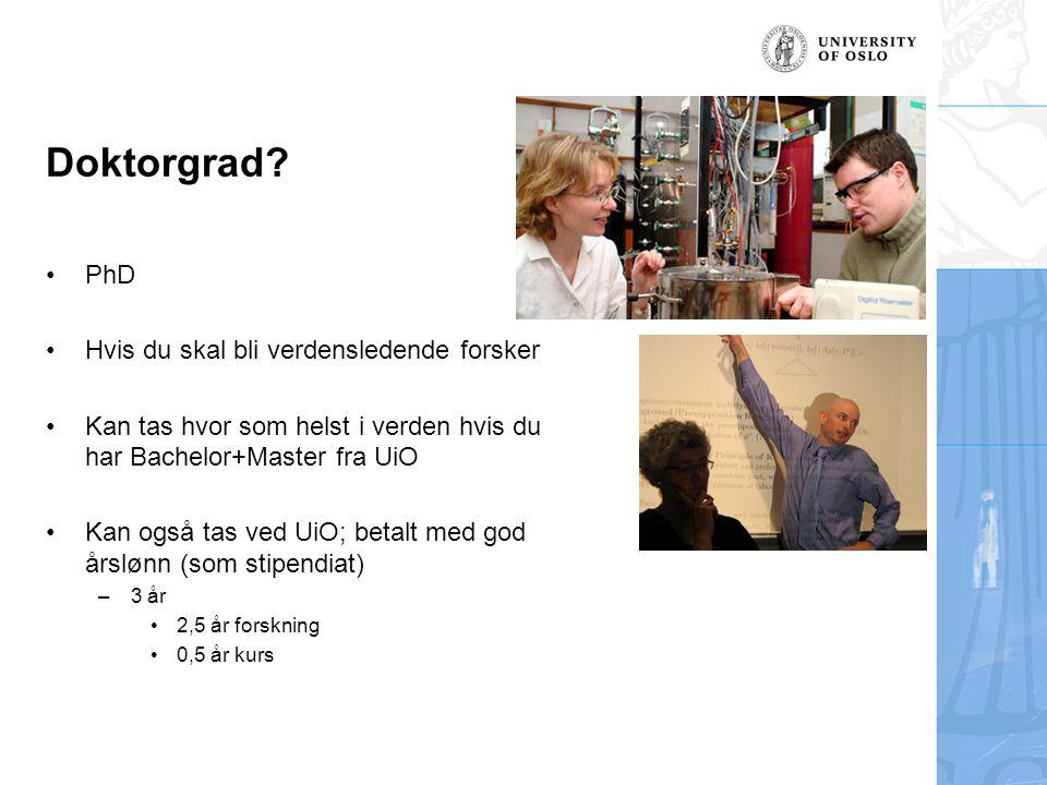 Doktorgrad PhD Hvis du skal bli verdensledende forsker