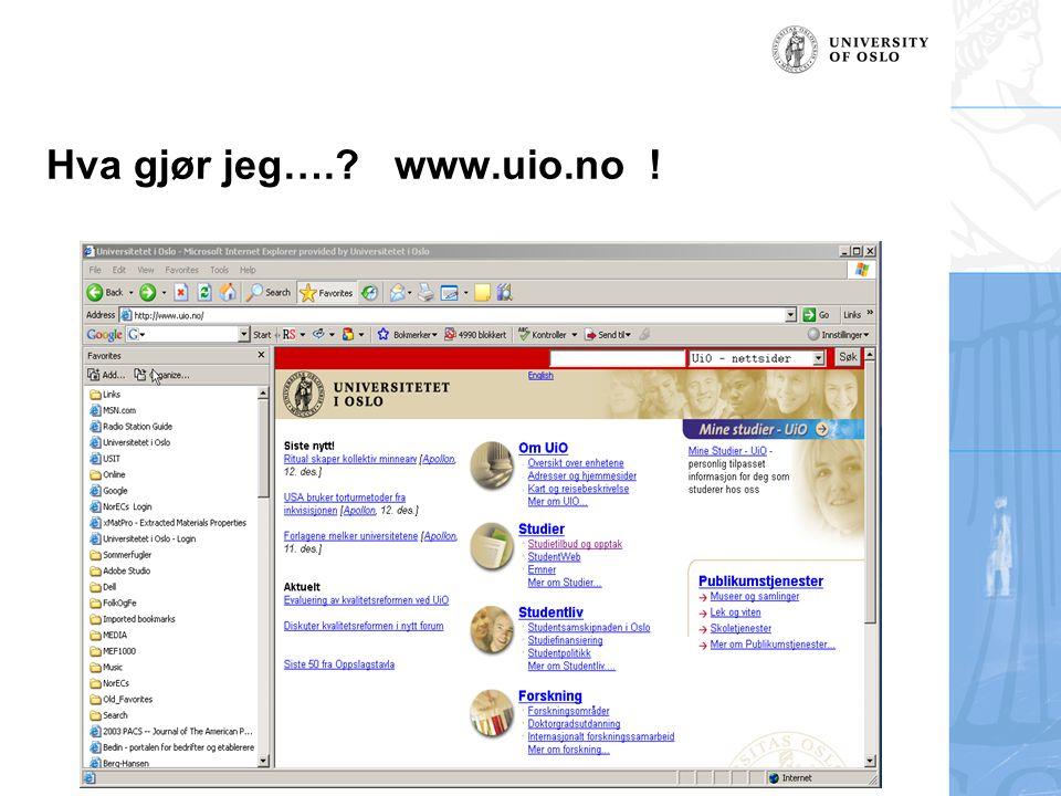 Hva gjør jeg…. www.uio.no !