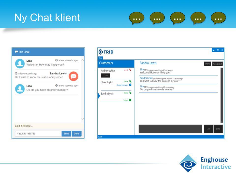 Ny Chat klient … … … … … Legg inn chatt klienten på internett siden