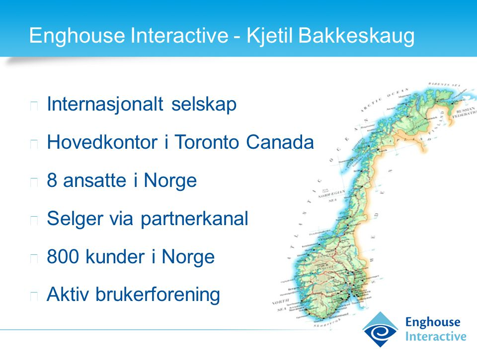 Enghouse Interactive - Kjetil Bakkeskaug