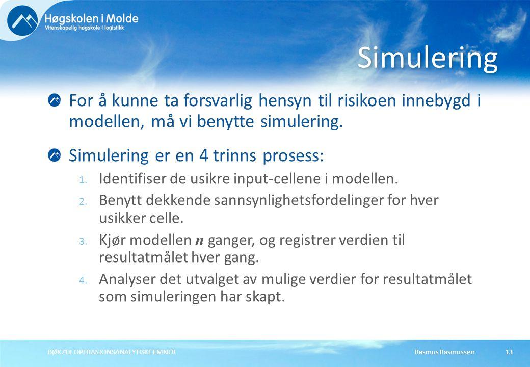 Simulering For å kunne ta forsvarlig hensyn til risikoen innebygd i modellen, må vi benytte simulering.