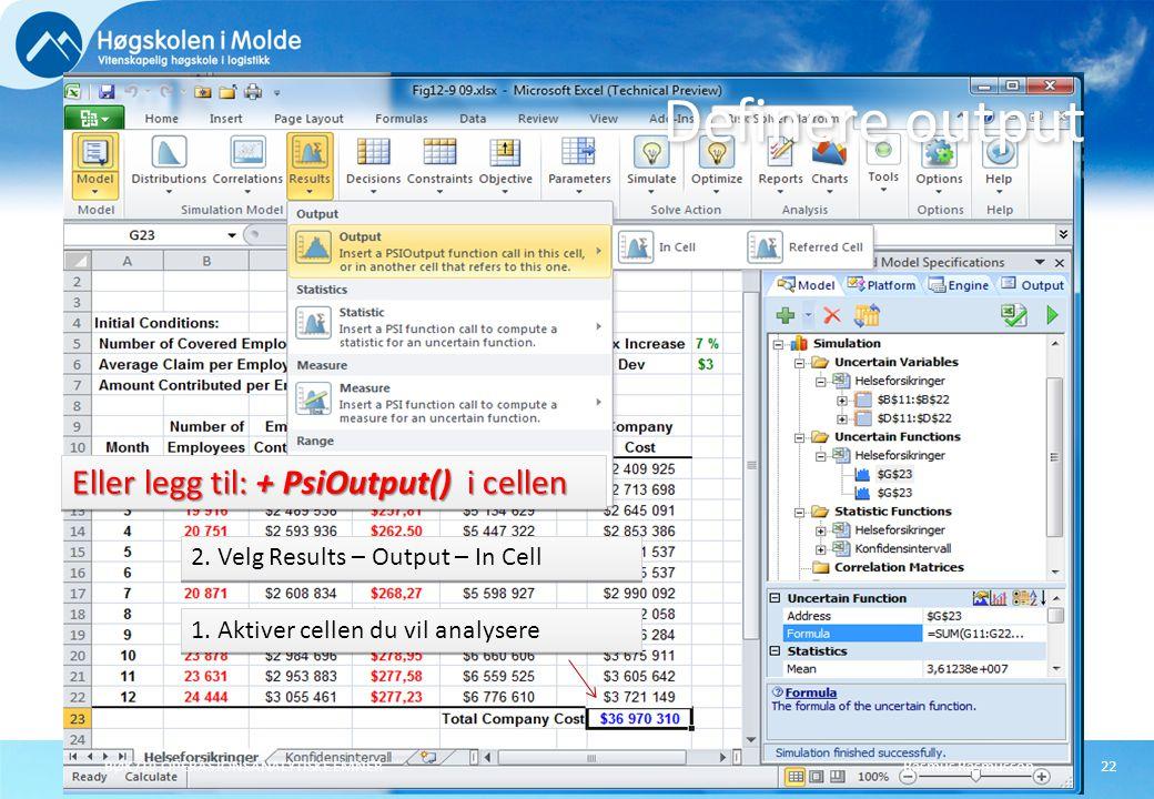 Definere output Eller legg til: + PsiOutput() i cellen
