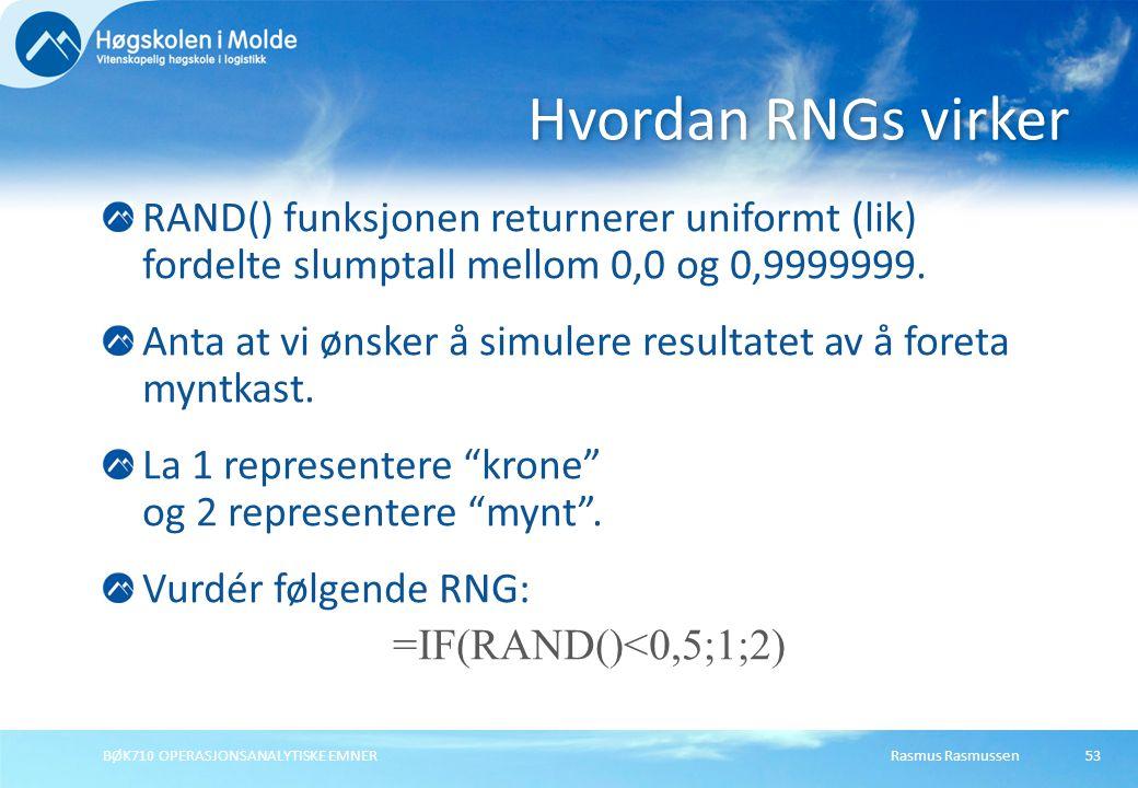 Hvordan RNGs virker RAND() funksjonen returnerer uniformt (lik) fordelte slumptall mellom 0,0 og 0,9999999.