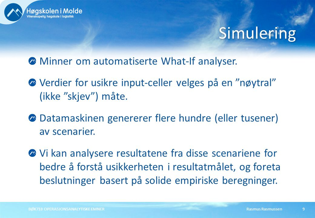Simulering Minner om automatiserte What-If analyser.