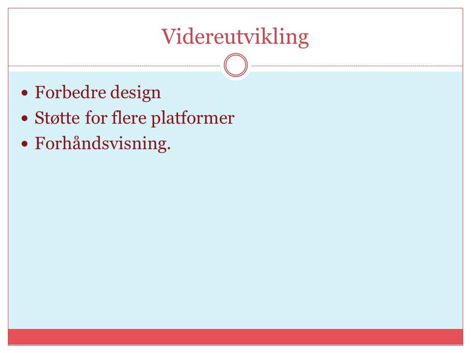 Videreutvikling Forbedre design Støtte for flere platformer