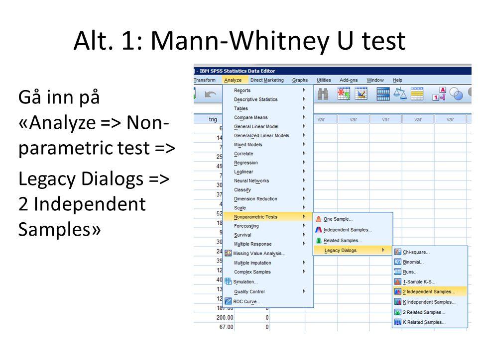 Alt. 1: Mann-Whitney U test