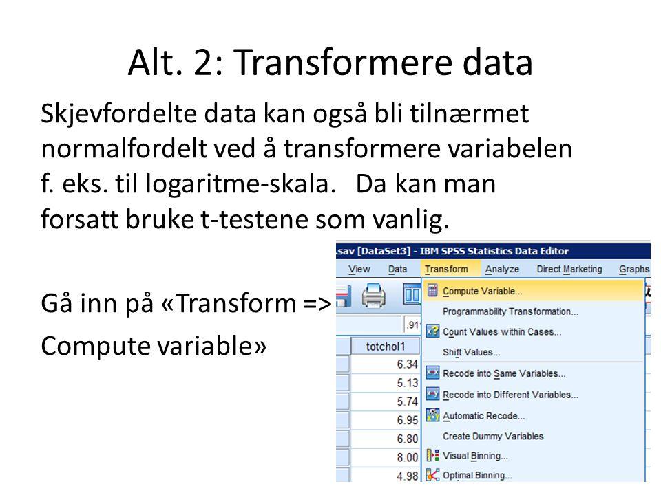 Alt. 2: Transformere data