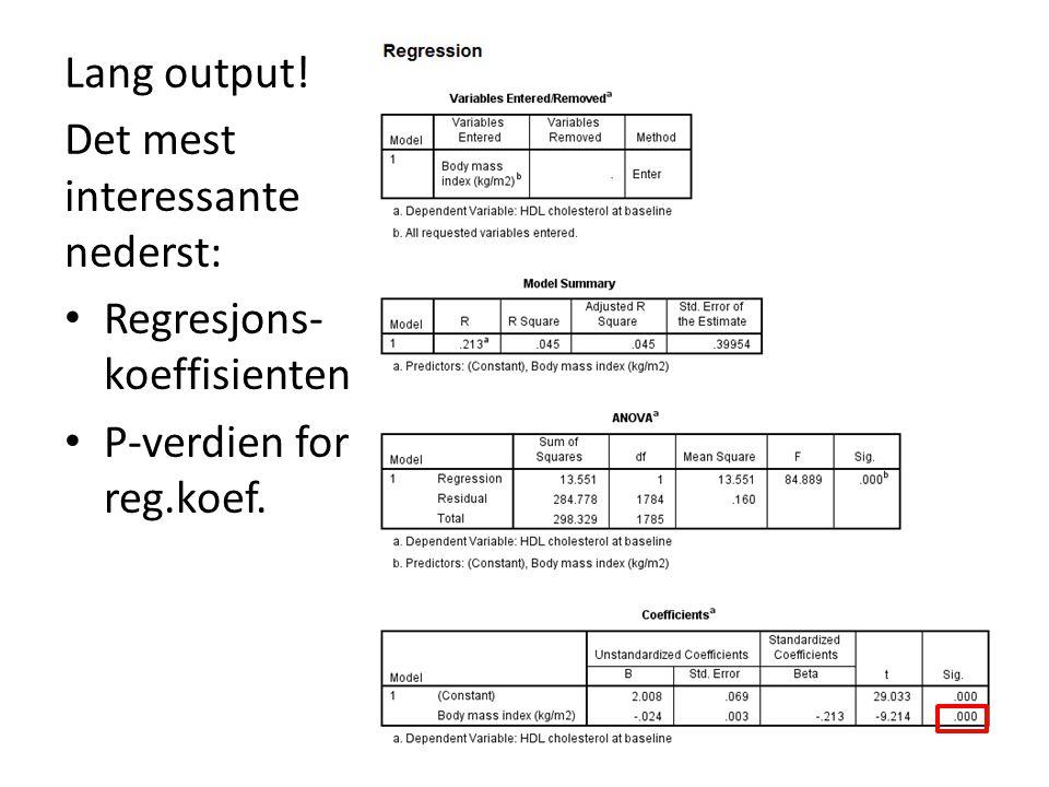 Lang output! Det mest interessante nederst: Regresjons-koeffisienten P-verdien for reg.koef.