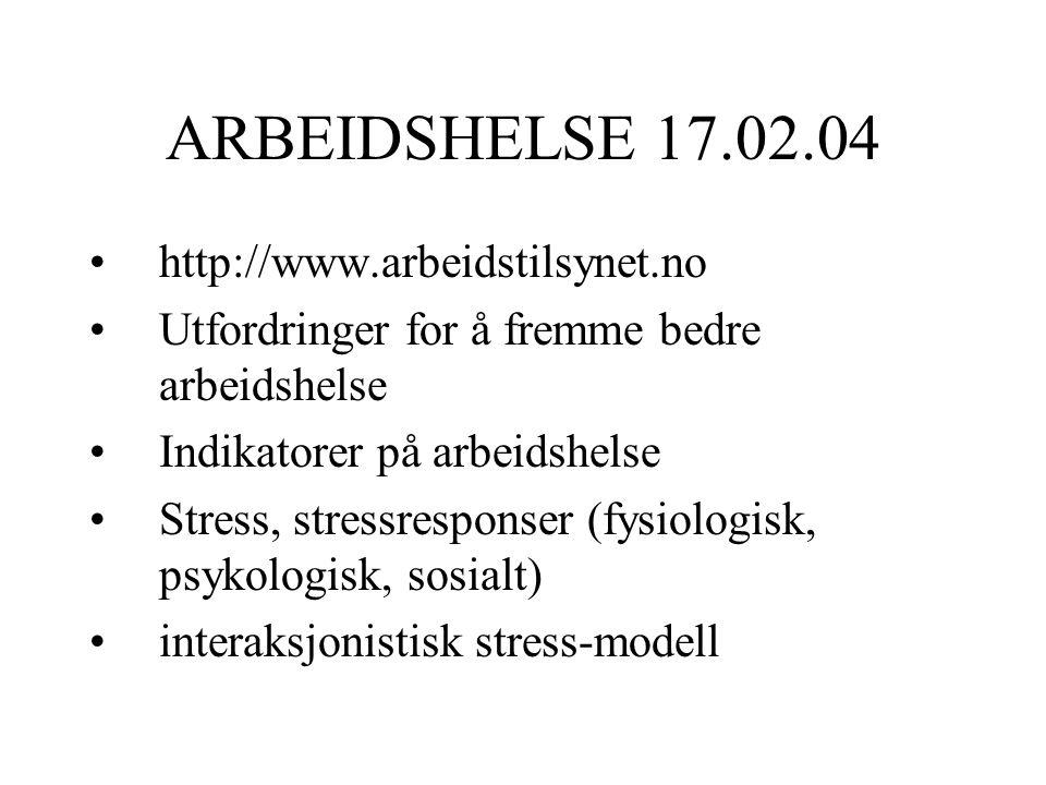 ARBEIDSHELSE 17.02.04 http://www.arbeidstilsynet.no