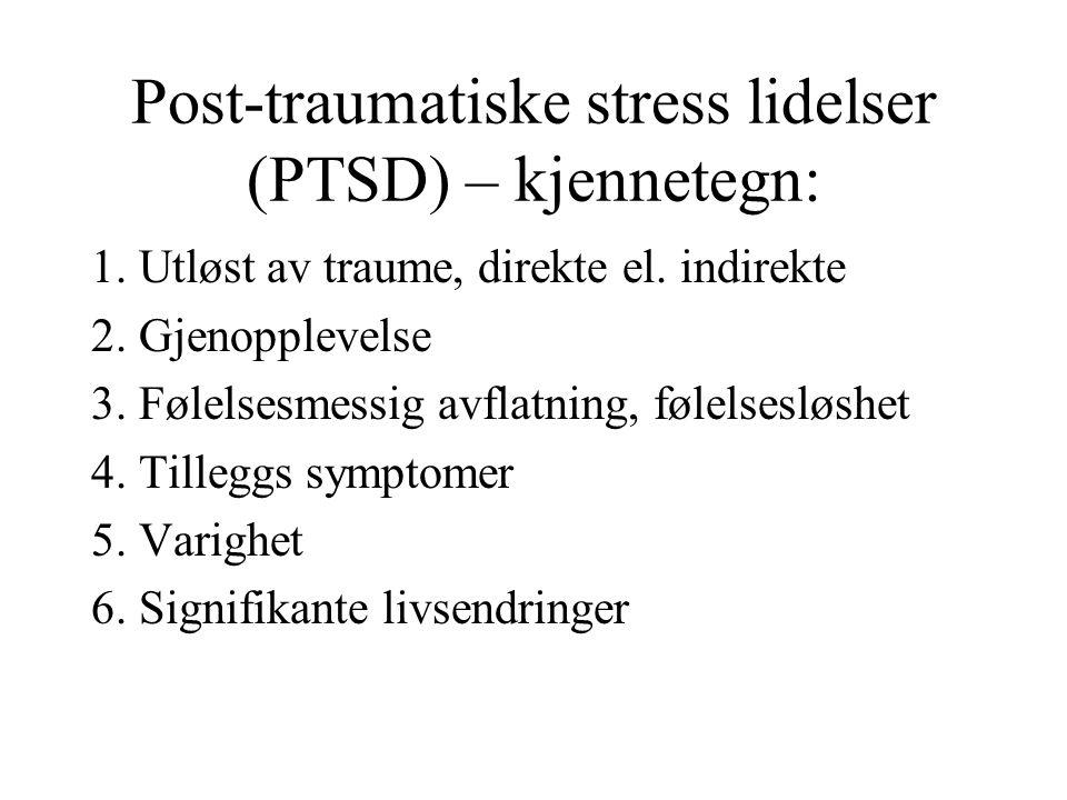 Post-traumatiske stress lidelser (PTSD) – kjennetegn: