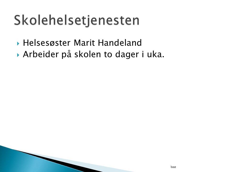 Skolehelsetjenesten Helsesøster Marit Handeland
