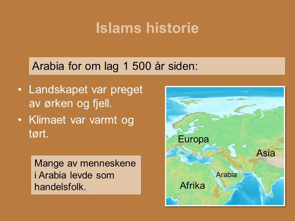 Islams historie Arabia for om lag 1 500 år siden: