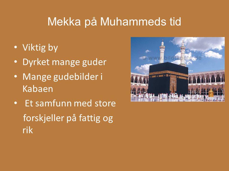 Mekka på Muhammeds tid Viktig by Dyrket mange guder