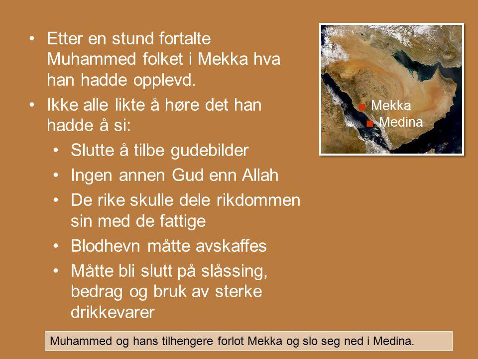 Etter en stund fortalte Muhammed folket i Mekka hva han hadde opplevd.