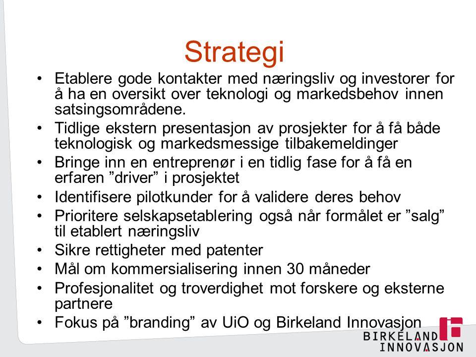 Strategi Etablere gode kontakter med næringsliv og investorer for å ha en oversikt over teknologi og markedsbehov innen satsingsområdene.