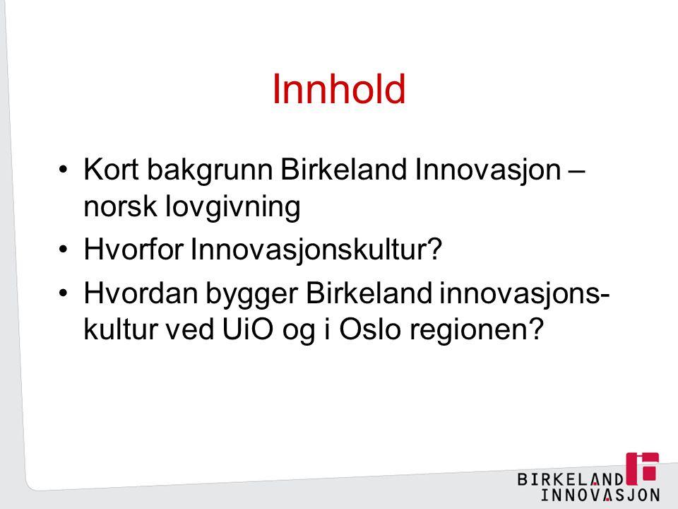 Innhold Kort bakgrunn Birkeland Innovasjon – norsk lovgivning