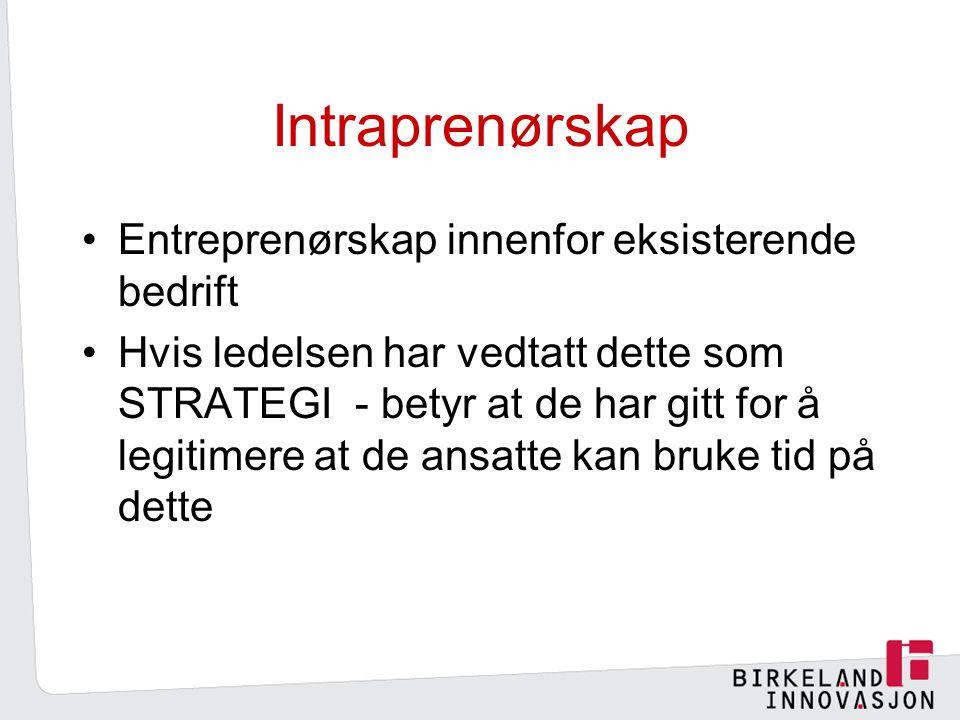 Intraprenørskap Entreprenørskap innenfor eksisterende bedrift