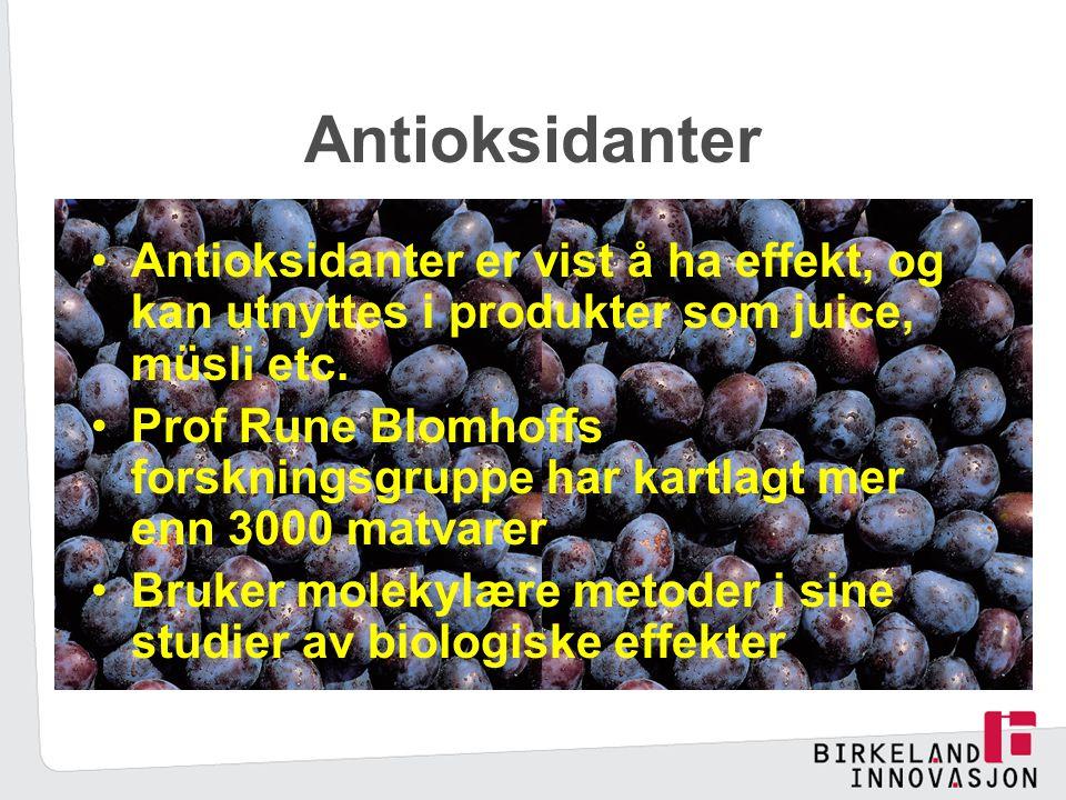 Antioksidanter Antioksidanter er vist å ha effekt, og kan utnyttes i produkter som juice, müsli etc.