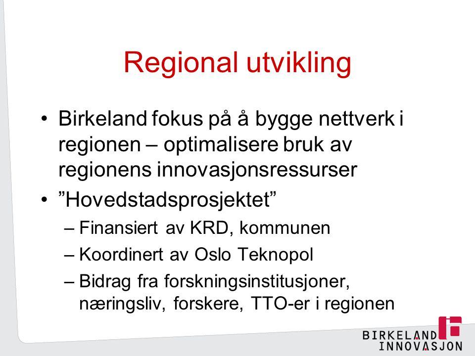Regional utvikling Birkeland fokus på å bygge nettverk i regionen – optimalisere bruk av regionens innovasjonsressurser.