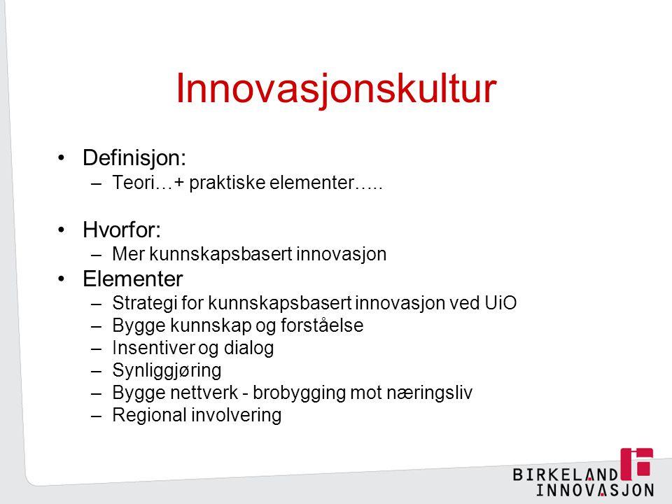 Innovasjonskultur Definisjon: Hvorfor: Elementer