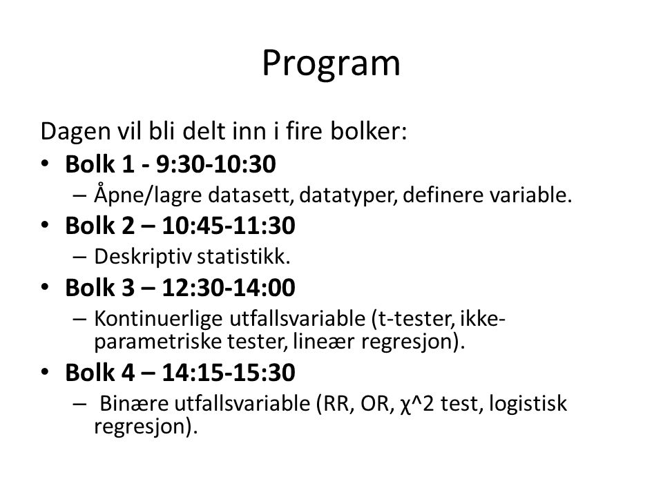 Program Dagen vil bli delt inn i fire bolker: Bolk 1 - 9:30-10:30