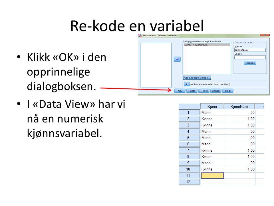 Re-kode en variabel Klikk «OK» i den opprinnelige dialogboksen.