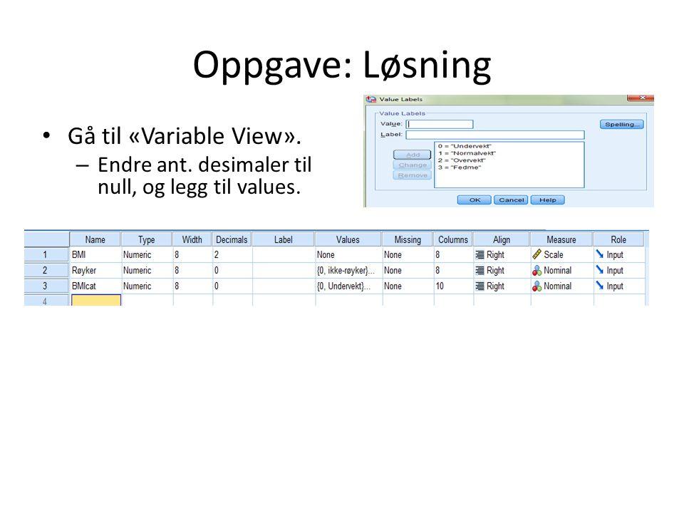 Oppgave: Løsning Gå til «Variable View».