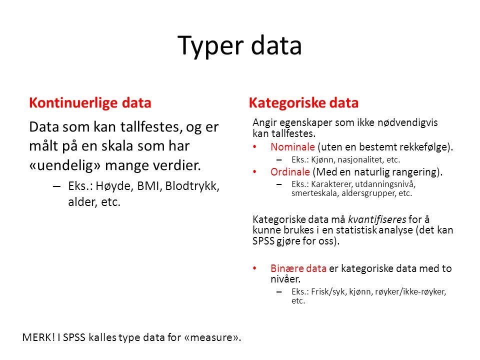 Typer data Kontinuerlige data Kategoriske data