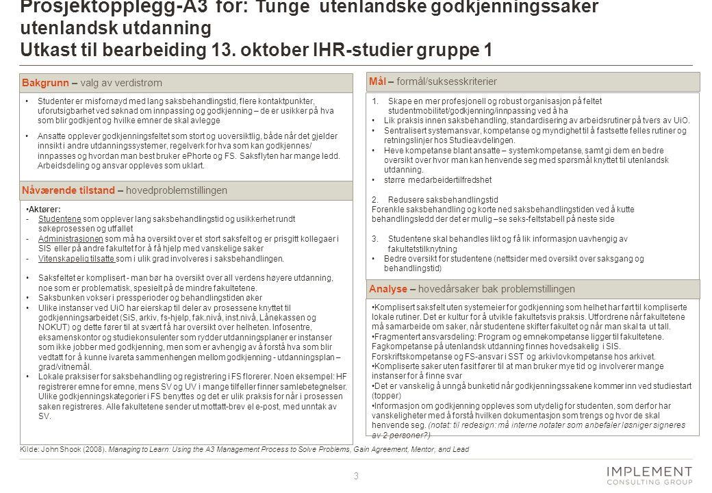 Prosjektopplegg-A3 for: Tunge utenlandske godkjenningssaker utenlandsk utdanning Utkast til bearbeiding 13. oktober IHR-studier gruppe 1