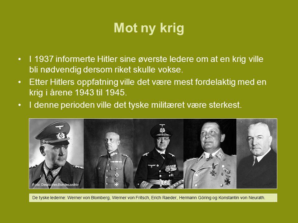 Mot ny krig I 1937 informerte Hitler sine øverste ledere om at en krig ville bli nødvendig dersom riket skulle vokse.