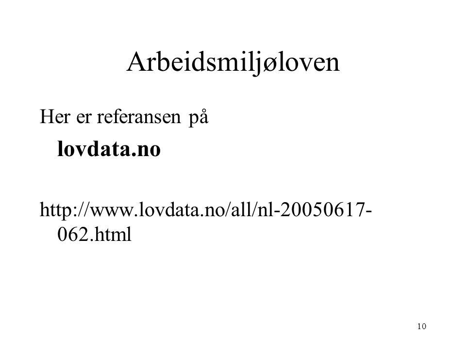 Arbeidsmiljøloven Her er referansen på lovdata.no