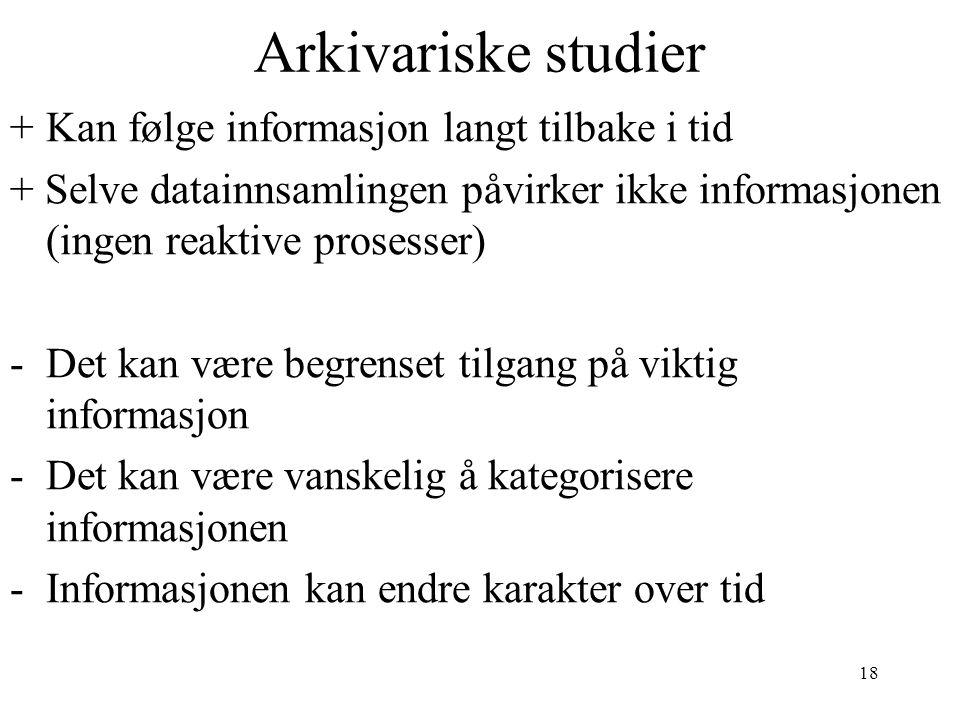 Arkivariske studier + Kan følge informasjon langt tilbake i tid