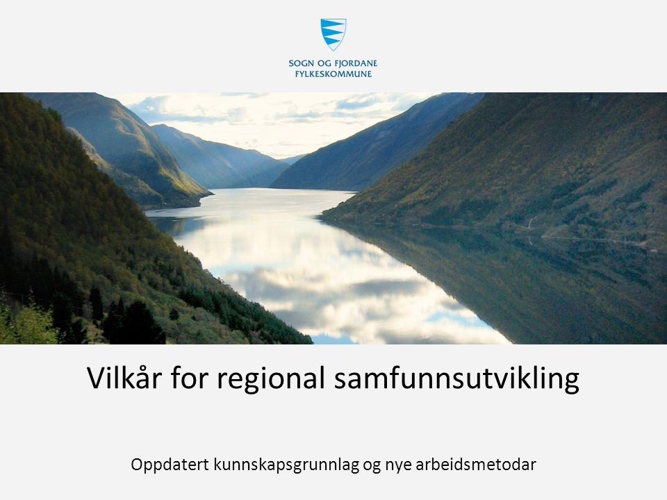 Vilkår for regional samfunnsutvikling