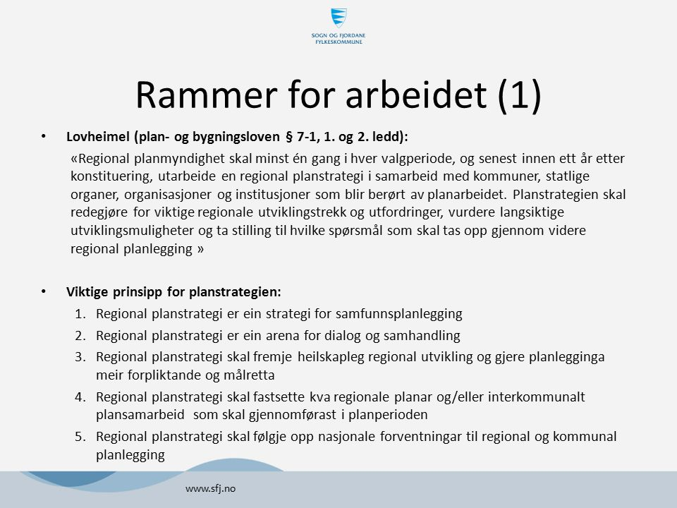 Rammer for arbeidet (1) Lovheimel (plan- og bygningsloven § 7-1, 1. og 2. ledd):